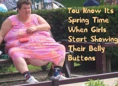 •When Belly button is hanging below your butt, you got a Wt Problem..LOL