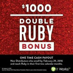 IT'S YOUR MISSION TO GO DOUBLE RUBY!† There's no stopping you now! Keep up your #ItWorksFight to earn your DOUBLE Ruby Bonus! New Distributors, enroll by March 31 and Go Ruby in your first two calendar months, and you'll qualify for the ONE-TIME CASH PAYOUT $1,000 DOUBLE Ruby Bonus!* *See eSuite for Official Rules or ask me Blizzzey at zenfit84rehab@gmail.com how you can be a ruby