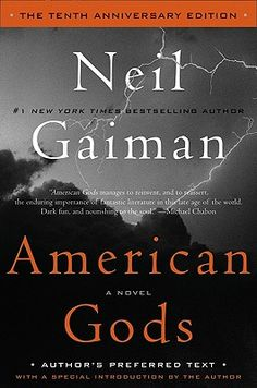 American Gods ~ Neil Gaiman Anything by this man is a mind trip of epic proportions! LOVE! I entered this story normal and with the turn of the final page...I was changed.