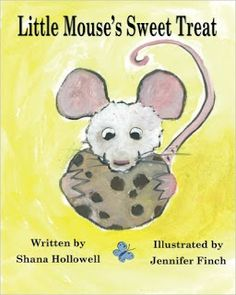 Live. Love. Read. : Review: Little Mouse's Sweet Treat by Shana Hollow...