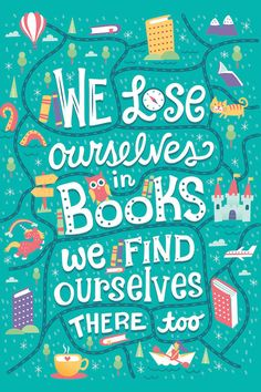 book quotes we lose ourselves in books. we find ou - quotes I Love Books, Good Books, Books To Read, Book Memes, Book Quotes, Fun Quotes, Library Quotes, Library Posters, Reading Quotes