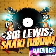 SIR LEWIS - Shaki Riddim ( Radio Edit French)
