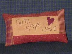 Primitive Pillow,( Faith, Hope ,Love ) with heart, Shelf Sitter