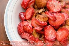 This, That and a Little More: Strawberry Baked French Toast Recipe