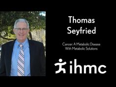 Ketosis + cancer ????? Thomas Seyfried: Cancer: A Metabolic Disease With Metabolic Solutions - YouTube