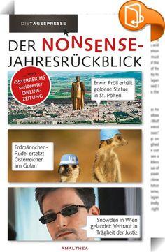 Der Nonsense-Jahresrückblick    ::  Alle Einwohner ermordet: SOKO Kitzbühel wird eingestellt  »Edward Snowden in Wien gelandet«, »Karl Heinz Grasser neuer Werbeträger für Persil« oder »MacDonalds sucht 1.000 Gurkerlleger«. Diese und ähnliche Nonsense-Nachrichten machen seit Ende Mai die Runde in der digitalen Medienwelt. Dahinter steht »Die Tagespresse«, ein österreichisches Satiremagazin nach Vorbild des »Onion« bzw. des »Postillion«. Pünktlich zum Jahreswechsel fasst der Herausgeber ...