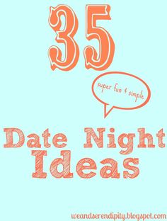 35 cheap date night ideas.. We've already done a lot of these, but it's a good reminder!