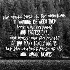 she could taste it, the ambition, the wanting between them. - run, rogue hearts Messy People, Finding Love, Ambition, Rogues, Pop Culture, Hearts, Writing, Running, Heart