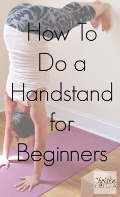 ChriskaYoga | How to Do A Handstand for Beginners