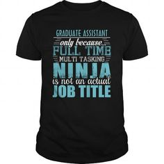 GRADUATE ASSISTANT Ninja T-shirt - #sweatshirt organization #green sweater. TRY => https://www.sunfrog.com/LifeStyle/GRADUATE-ASSISTANT-Ninja-T-shirt-135529405-Black-Guys.html?68278