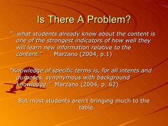"Is There A Problem? <ul><li>""… what students already know about the content is one of the strongest indicators of how well..."