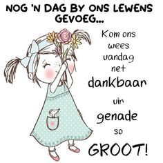Good Morning Wishes, Day Wishes, Goeie Nag, Goeie More, Special Quotes, Afrikaans, Comics, Memes, Cards