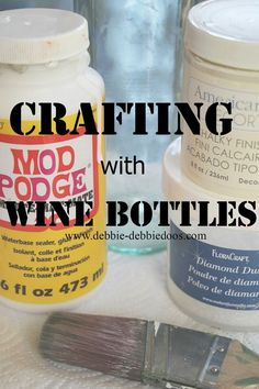 Recycled craft idea with wine bottles. Mod podge, Rit dye, chalky paint. #Debbiedoos