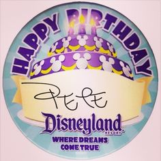 I got a #Disneyland Birthday Badge... Even if I made it myself! Happy Birthday To Me!