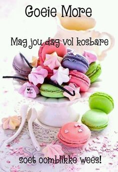 Morning Greetings Quotes, Good Morning Quotes, Goeie More, Afrikaans Quotes, Birthday Wishes, Breakfast, Food, Crochet, Morning Wishes Quotes