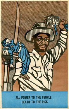 All Power to the People; Death to the Pigs  Artist: Emory Douglas