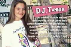I took Zimbio's 'Full House' quiz and I'm D.J. Tanner! Who are you? #ZimbioQuiz  null - Quiz