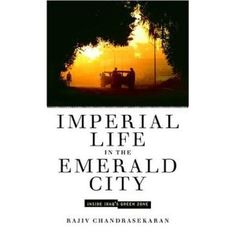 Imperial Life in the Emerald City - a look at the reconstruction in Iraq