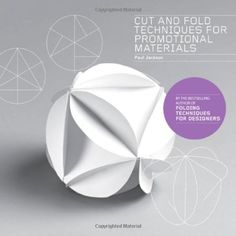 Cut & Fold Techniques for Promotional Materials by Paul Jackson,http://www.amazon.com/dp/178067094X/ref=cm_sw_r_pi_dp_xKo9sb1341ZZQMYR
