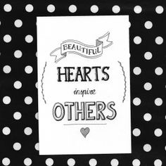 'Beautiful hearts Inspire others'