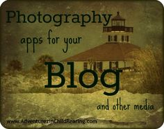 Adventurez in Child'Rearing': Photography apps - for your blog and social media