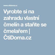 Vyrobte si na zahradu vlastní čmelín a staňte se čmelařem | ČtiDoma.cz