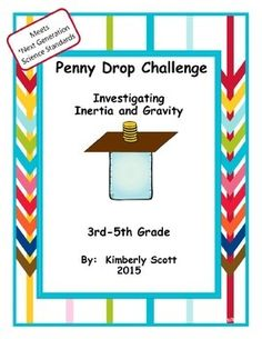 Investigate inertia and gravity in this hands on investigation for 3rd, 4th, 5th graders.  Correlates to the *Next Generation Science Standards 3rd grade benchmark for Forces and Interactions.  Students will follow the scientific method to answer the question:Does the size of the can opening affect the number of pennies that fall into the can?Teachers will love its' ease of use, simple materials, and watching students get excited about science.