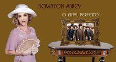Downton Abbey - O Final Perfeito