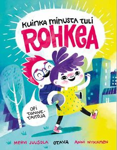 Kuinka minusta tuli rohkea + Tunteiden aakkoset + Hyvä minä! - BookHood Early Childhood Education, Opi, Psychology, Kindergarten, Language, Mindfulness, Teaching, Children, School