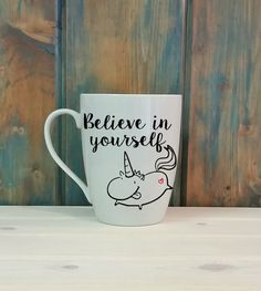 Unicorns. Believe in yourself
