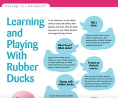 Message in a Backpack: Learning and Playing With Rubber Ducks!