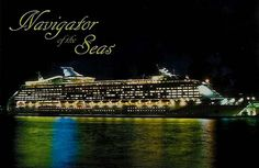 Navigator of the Seas. I love the way ships look at night! She is a fun ship. Once again. Royal Caribbean can do no wrong!