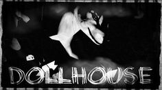Feral Heart - Dollhouse