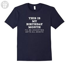 Mens Birthday Tees: This is My Birthday Month Accepting Gifts Tee Small Navy - Birthday shirts (*Amazon Partner-Link)