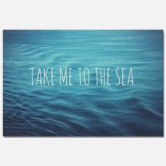 OVERSTOCK SALE - OFF - - Ocean photograph - quote photograph - nautical home decor - aqua print - ocean art - take me to the sea USD) by RetroLovePhotography Lema, Never Stop Dreaming, Word Up, Salt And Water, Plein Air, Beach Bum, Summer Of Love, Life Is Good, Summertime
