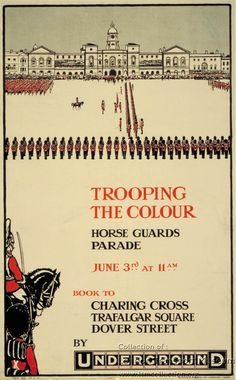 Trooping The Colour . Horse Guards Parade June at 11 a. Book to Charing Cross . Dover Street by Underground Posters Uk, Horse Posters, Railway Posters, Vintage London, Old London, Vintage Ads, Horse Guards Parade, Nostalgia, London Poster