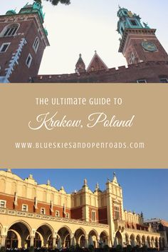 The Ultimate Guide of things to do in Krakow, Poland including Wawel Hill, Auschwitz Concentration Camp, and Main Market Square! blueskiesandopenroads
