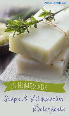 15 {Homemade} Soaps & Dishwasher Detergents!