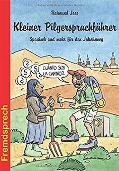 Kleiner Pilgersprachführer: Spanisch und mehr für den Jakobsweg Fremdsprech: Amazon.de: Raimund Joos: Bücher