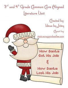 How Santa Got & Lost His Job - Common Core Aligned Literature Unit product from Ideas-by-Jivey on TeachersNotebook.com