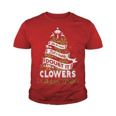 CLOWERS I may be wrong. But I highly doubt it. I am a CLOWERS- CLOWERS T Shirt CLOWERS Hoodie CLOWERS Family CLOWERS Tee CLOWERS Name CLOWERS shirt CLOWERS Grandfather #gift #ideas #Popular #Everything #Videos #Shop #Animals #pets #Architecture #Art #Cars #motorcycles #Celebrities #DIY #crafts #Design #Education #Entertainment #Food #drink #Gardening #Geek #Hair #beauty #Health #fitness #History #Holidays #events #Home decor #Humor #Illustrations #posters #Kids #parenting #Men #Outdoors…