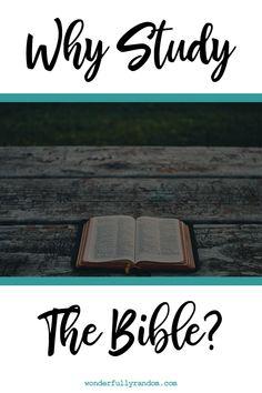 Why study the Bible? The importance of Bible Study.  #BibleLiteracy #BibleStudy #Bible #devotion #Christian