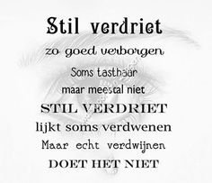 stil verdriet Missing You Quotes, Wish Quotes, Quote Of The Day, Funny Quotes, Angst Quotes, I Miss My Dad, Poetry Funny, Down Quotes, Dutch Words
