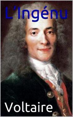 L'Ingénu est un roman et conte philosophique de l'écrivain et philosophe français Voltaire (1694 - 1778).