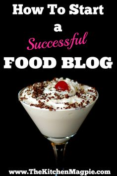 How to Start a Food Blog,  step by step directions for success!   From @kitchenmagpie #blogging