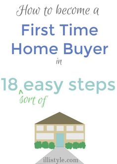 18 steps for first time home buyers - illistyle.com buying a home #homeowner #buyahome #realestate buying first home