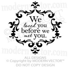 We Loved You Before We Met You Quote Vinyl Wall Decal Nursery Damask Design  #ModernVectorStickyImaginations  Baby girl nursery