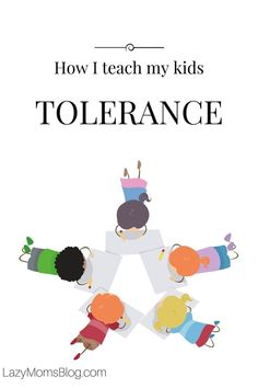 How I teach my kids tolerance: simple tips for parenting open minded and compassionate children