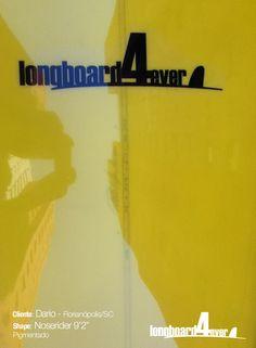 Longboard Noserider Pigmentado. Mais informações: contato@longboard4ever.com.br
