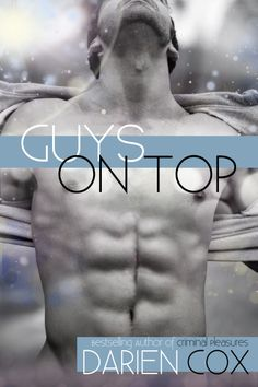 Guys on Top by Darien Cox Got Books, Books To Buy, The Way He Looks, Just Friends, Book Photography, Romance Novels, Love Book, Ebook Pdf, Free Books